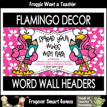 "Word Wall Headers/Flamingo Decor--""Spread Your Wings With Flair"" (4 Versions)"