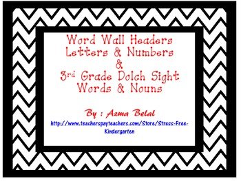 Word Wall Headers Letters & Numbers  &  3rd Grade Dolch Sight Words & Nouns