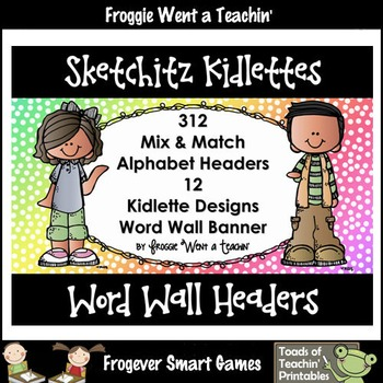 "Word Wall Headers/Bunting--""Sketchitz Kidlettes"""