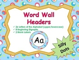 Word Wall Headers {Silly Dots}  - Upper and Lowercase Lett