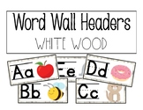 Word Wall Headers- White Wood