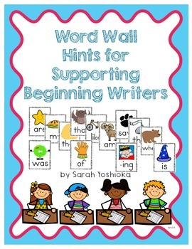 Word Wall Hints for Supporting Beginning Writers