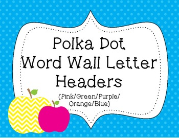 Word Wall Letter Headers {Colorful Polka-Dots}