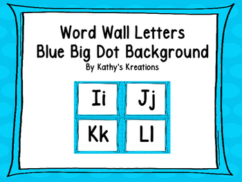 Word Wall Letters & 200 Fry Words -Big Blue Dot Background