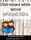(Cursive) Distressed White Wood: Word Wall Letters