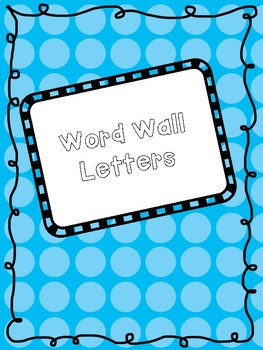 Word Wall Letters- Blue- FREEBIE!