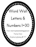 Word Wall Letters & Numbers 1-30 FREEBIE