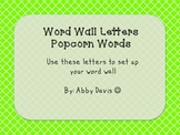 Word Wall Letters- Popcorn Words