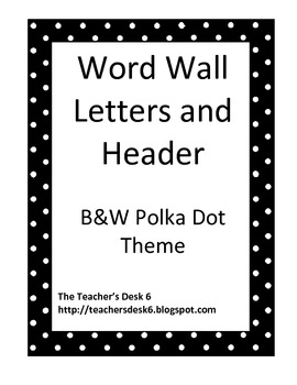 Word Wall Letters and Header B&W Polka Dot