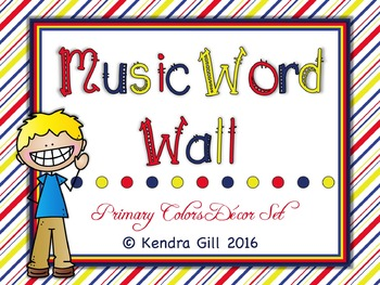 Music Word Wall - Primary Colors Themed