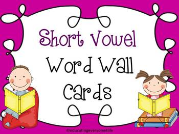 Word Wall Short Vowels Illustrated Card Set