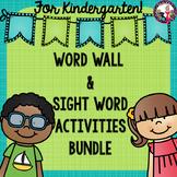Word Wall & Sight Word Activities for Kindergarten!