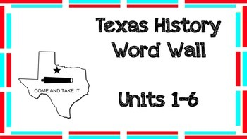 Word Wall: Texas History (Units 1-6)