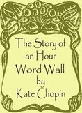 """Word Wall Unit: """"The Story of An Hour""""-by Kate Chopin"""