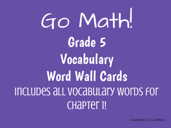 Word Wall Vocab Cards Go Math! Grade 5 Ch. 1