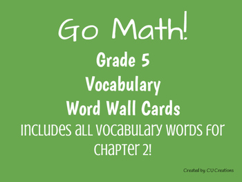 Word Wall Vocab Cards- GoMath! Grade 5 Ch.2