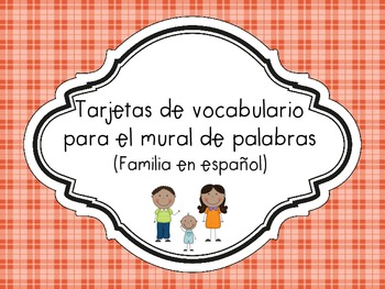 Word Wall Vocabulary Cards (Family) in SPANISH