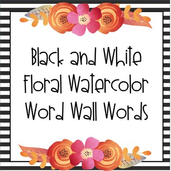 Word Wall Words -- Black & White Floral Watercolor