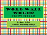 Word Wall Words: Circus Colors!