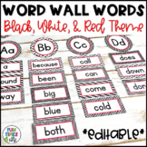 Word Wall Words EDITABLE   Black, White, & Red Decor