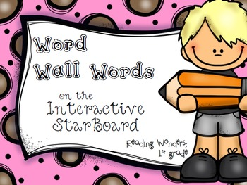Word Wall Words for Reading Wonders on the StarBoard 1st grade