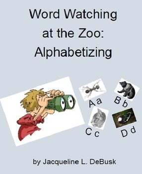 Word Watching At The Zoo: Alphabetizing Workbook
