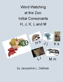 Word Watching  at the Zoo:  Initial Consonants H, J, K, L and M