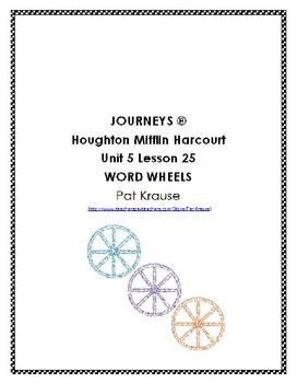 Word Wheels Journey Unit 5 Lesson 25