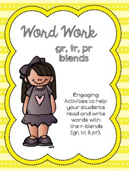 Word Work: R Blends (gr, tr, pr)