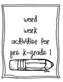 Word Work Activities for Pre K to Grade 1