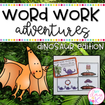 Word Work Adventures: Dinosaur Edition