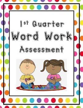 Word Work Assessment 1st Gr. 1st Quarter