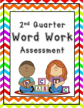 Word Work Assessment 1st Gr. 2nd Quarter