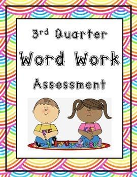 Word Work Assessment 1st Gr. 3rd Quarter