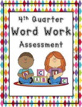 Word Work Assessment 1st Gr. 4th Quarter
