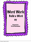 Word Work Build An ay Word