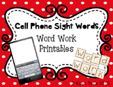 Word Work- Cell Phone Sight Words