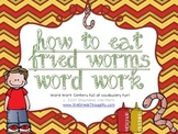 Word Work Centers: How to Eat Fried Worms