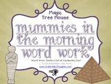 Word Work Centers: Mummies in the Morning {Magic Tree House}
