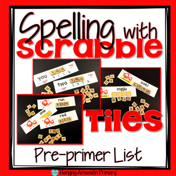 Word Work Centers with Scrabble Tiles - Pre Primer Dolch Words