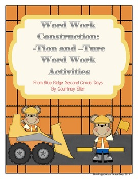 Word Work Construction: -Tion and -Ture Word Work Activites