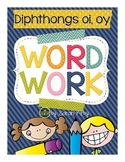 Word Work - Diphthongs oi, oy
