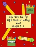 Sight Words or Spelling Words Word Work Fun Grades 1 and 2
