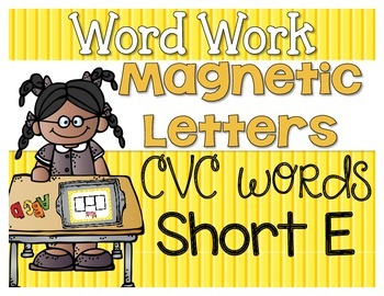 Word Work {Magnetic Letters} CVC Words {Short E}