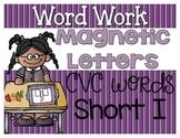 Word Work {Magnetic Letters} CVC Words {Short i}
