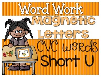 Word Work {Magnetic Letters} CVC Words {Short u}