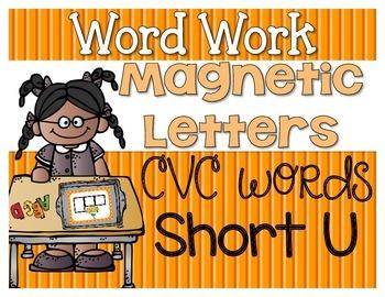 Word Work {Magnetic Letters} CVC Words {Short u}