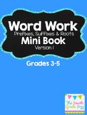 Word Work Mini Book: Prefixes, Suffixes & Roots (Grades 3-5)