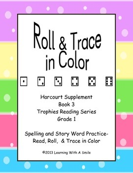 Harcourt Trophies Reading Book 3 ~Word Work ~ Roll & Trace
