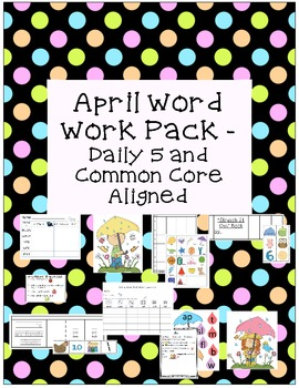 Daily Word Work or Literacy Centers Pack:  April (Common Core Aligned)